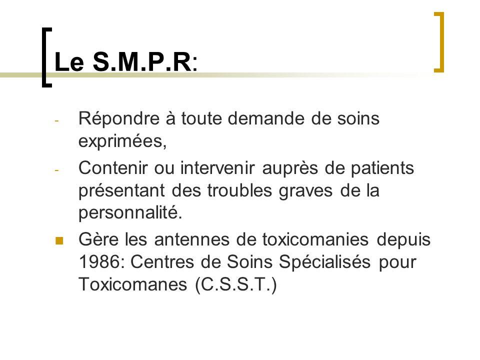 Le S.M.P.R: Répondre à toute demande de soins exprimées,