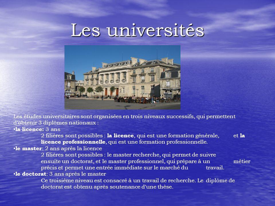 Les universités Les études universitaires sont organisées en trois niveaux successifs, qui permettent d obtenir 3 diplômes nationaux :