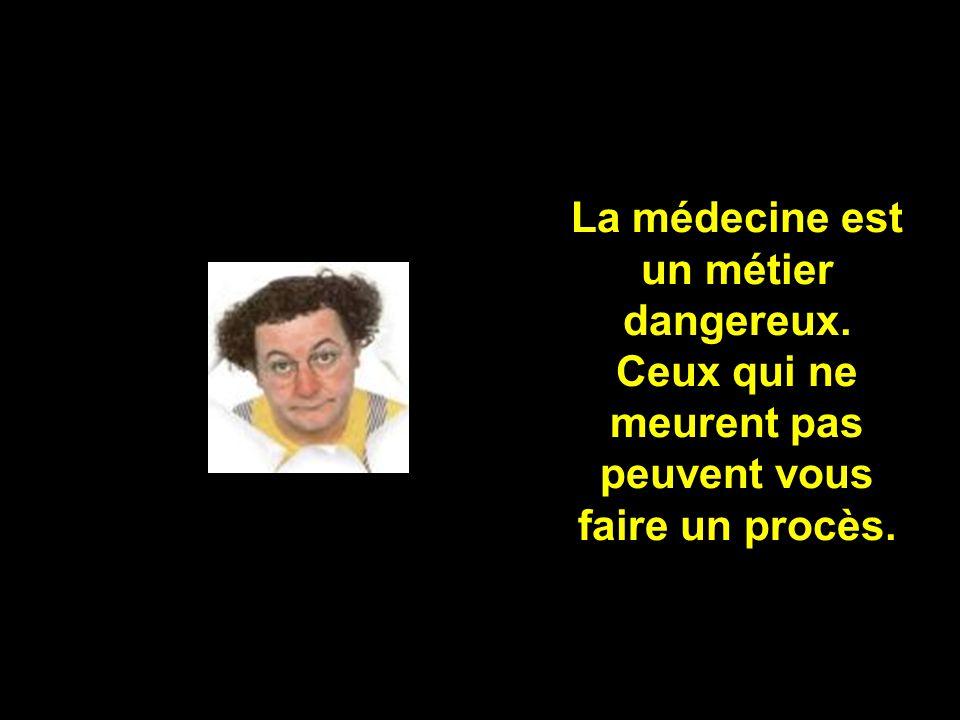La médecine est un métier dangereux