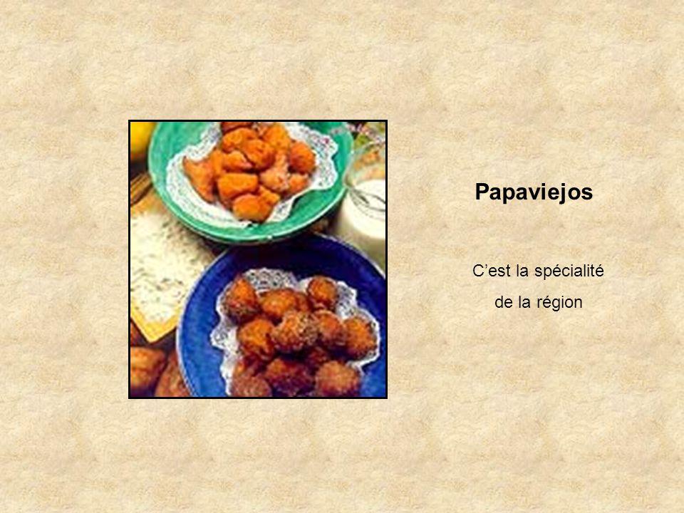 Papaviejos C'est la spécialité de la région