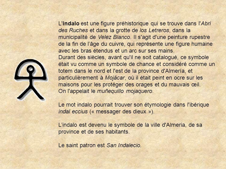 L indalo est une figure préhistorique qui se trouve dans l Abri des Ruches et dans la grotte de los Letreros, dans la municipalité de Velez Blanco. Il s agit d une peinture rupestre de la fin de l'âge du cuivre, qui représente une figure humaine avec les bras étendus et un arc sur ses mains.