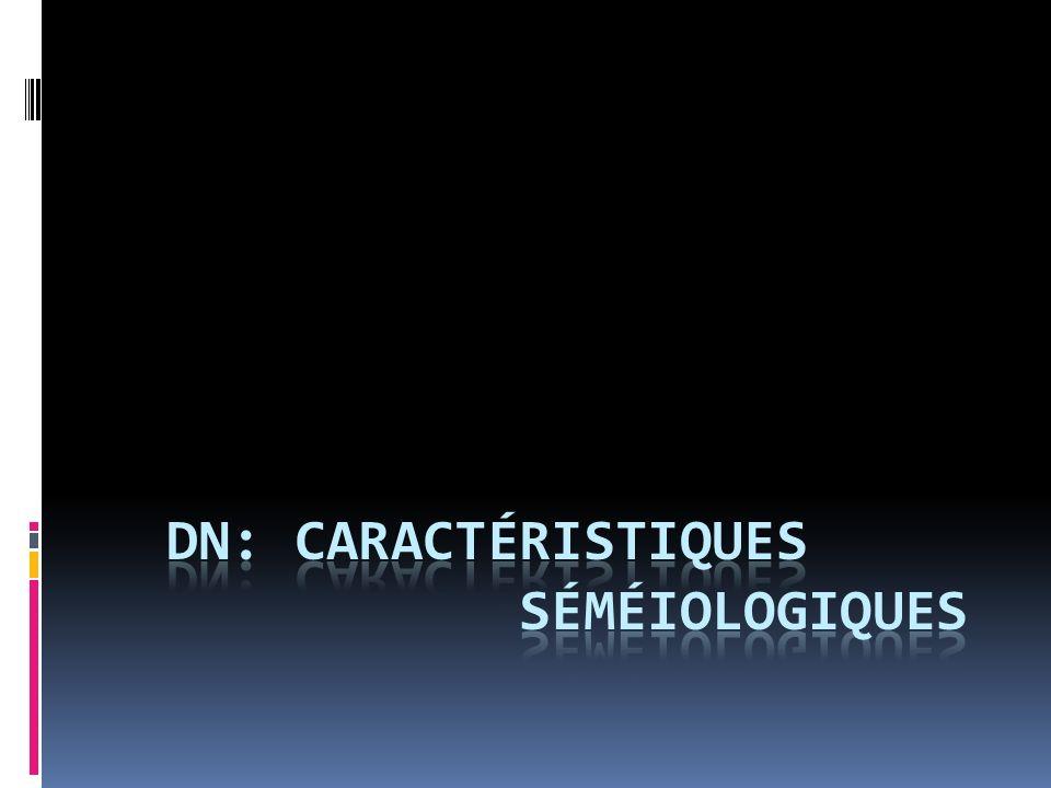 DN: caractéristiques séméiologiques