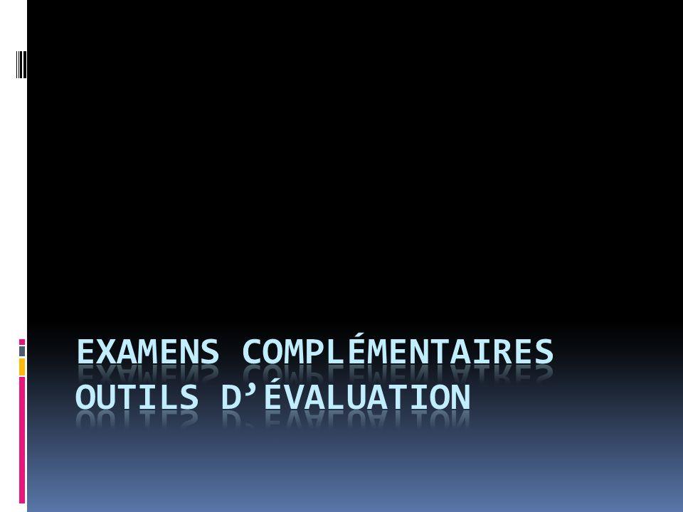 Examens complémentaires outils d'évaluation