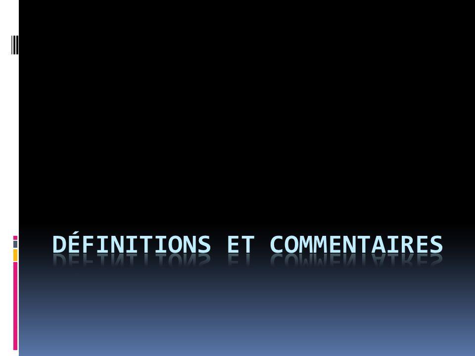 Définitions ET commentaires