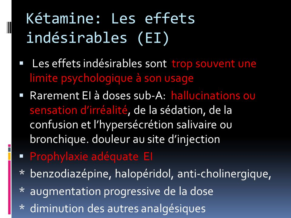 Kétamine: Les effets indésirables (EI)