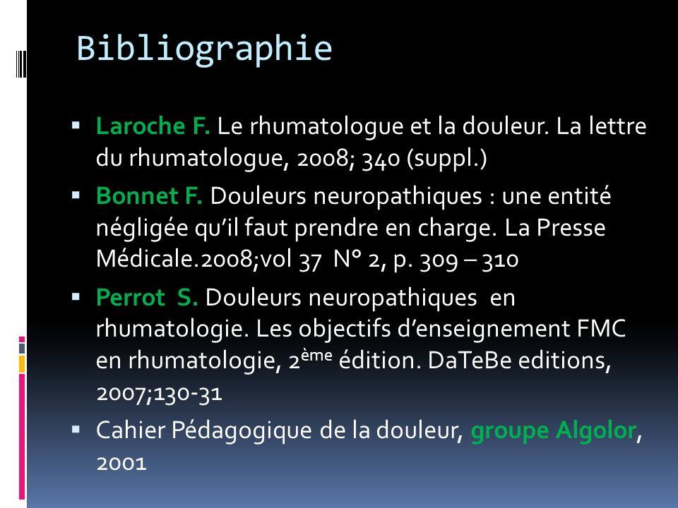 BibliographieLaroche F. Le rhumatologue et la douleur. La lettre du rhumatologue, 2008; 340 (suppl.)