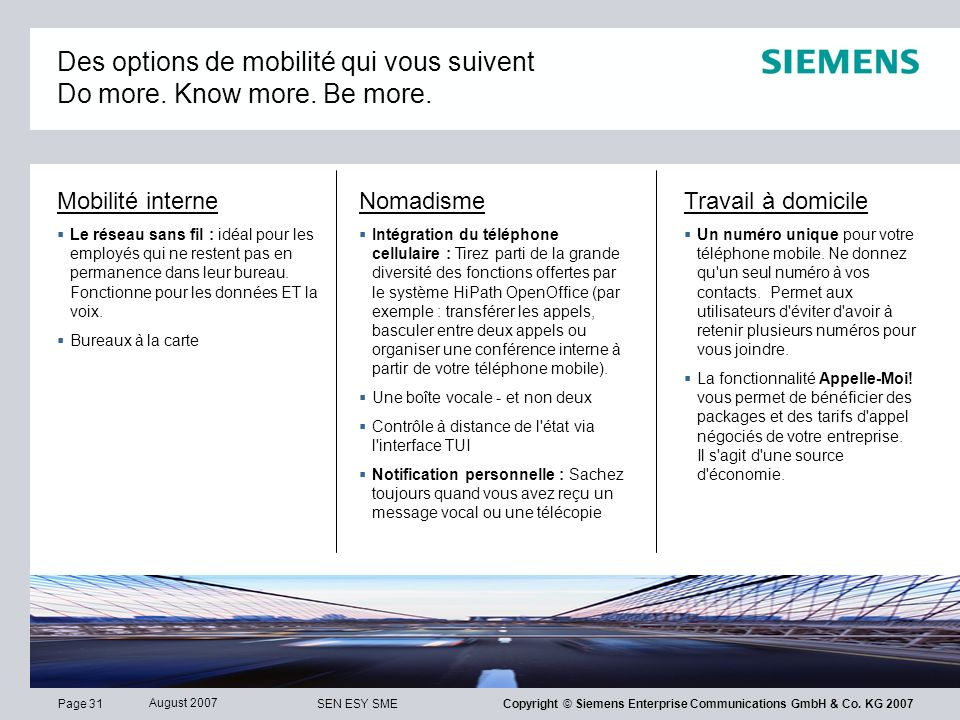 Des options de mobilité qui vous suivent Do more. Know more. Be more.