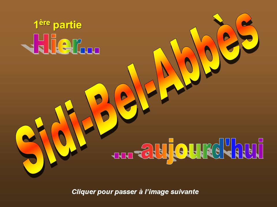 Hier... Sidi-Bel-Abbès ... aujourd hui