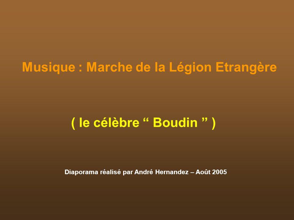 Musique : Marche de la Légion Etrangère ( le célèbre Boudin )