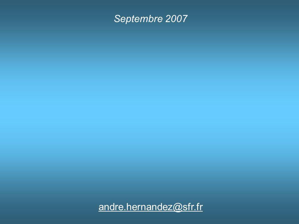 Septembre 2007 andre.hernandez@sfr.fr