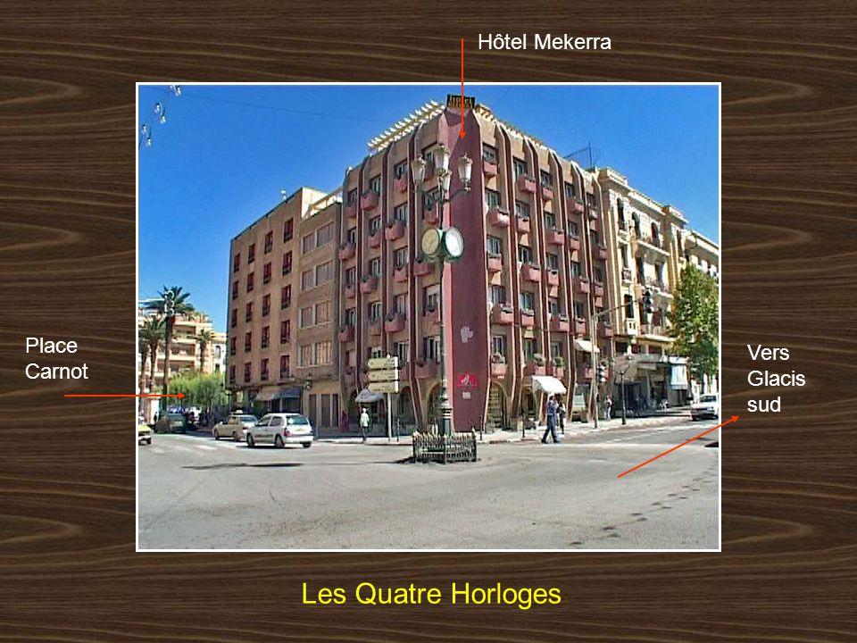 Hôtel Mekerra Place Carnot Vers Glacis sud Les Quatre Horloges