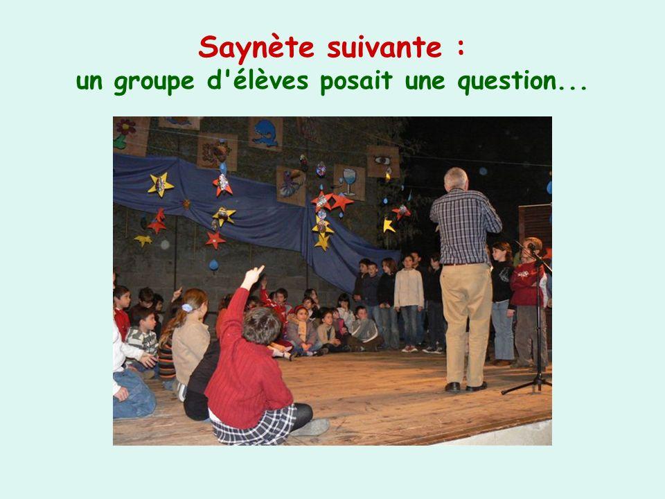 Saynète suivante : un groupe d élèves posait une question...