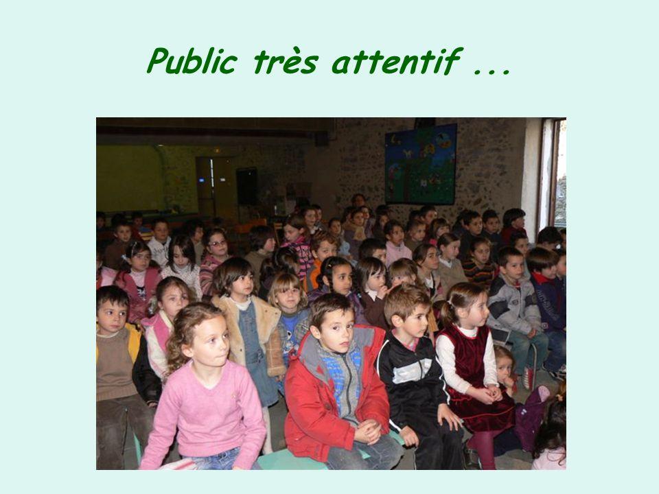 Public très attentif ...