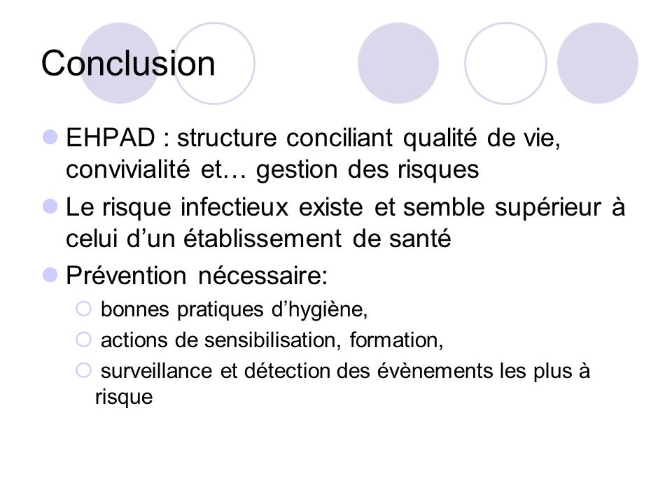 Conclusion EHPAD : structure conciliant qualité de vie, convivialité et… gestion des risques.