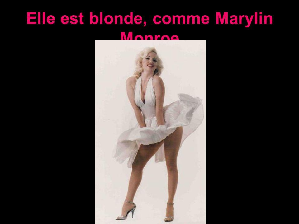 Elle est blonde, comme Marylin Monroe