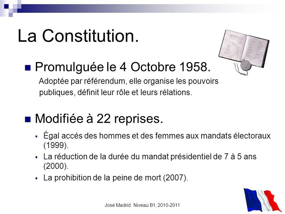La Constitution. Promulguée le 4 Octobre 1958. Modifiée à 22 reprises.
