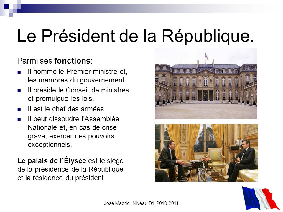 Le Président de la République.