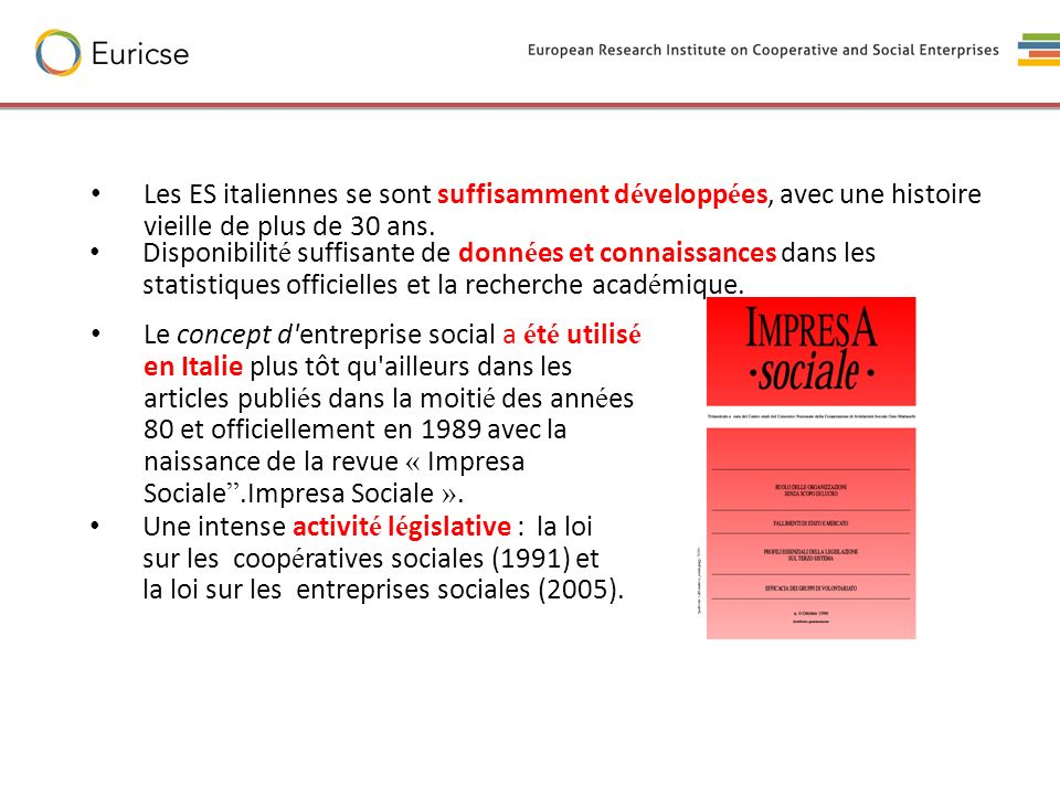 Les ES italiennes se sont suffisamment développées, avec une histoire vieille de plus de 30 ans.