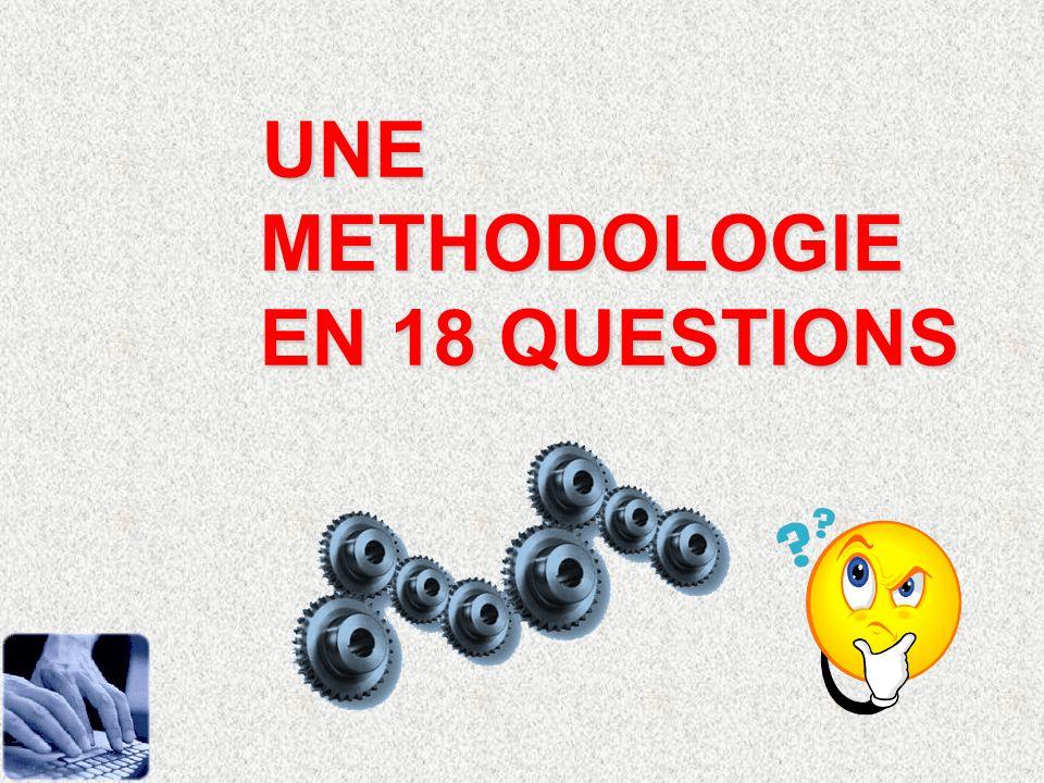 UNE METHODOLOGIE EN 18 QUESTIONS