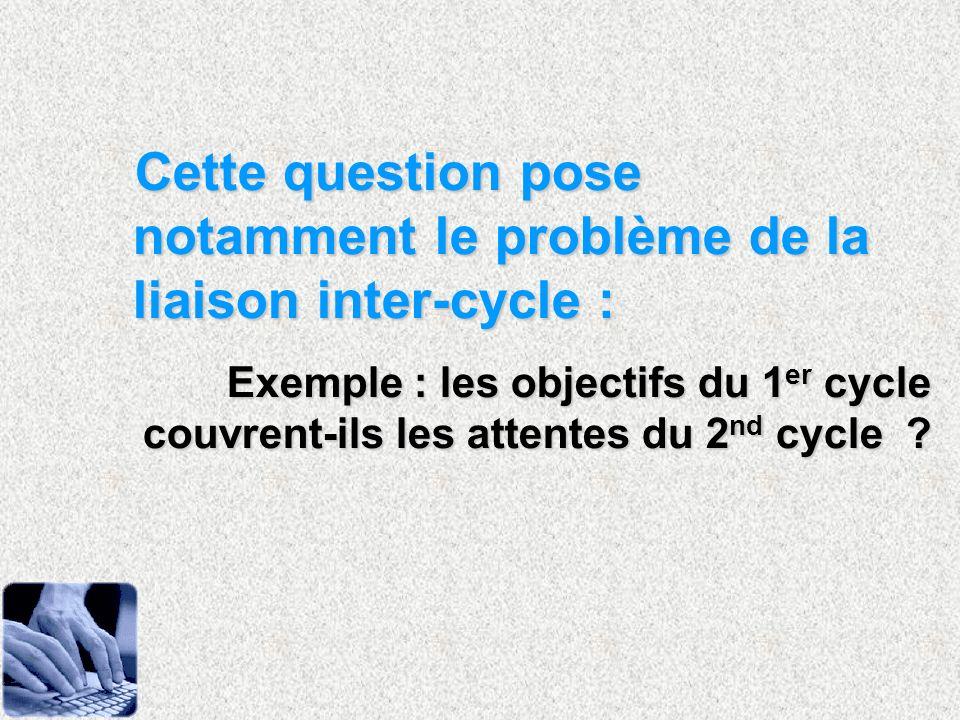 Cette question pose notamment le problème de la liaison inter-cycle :