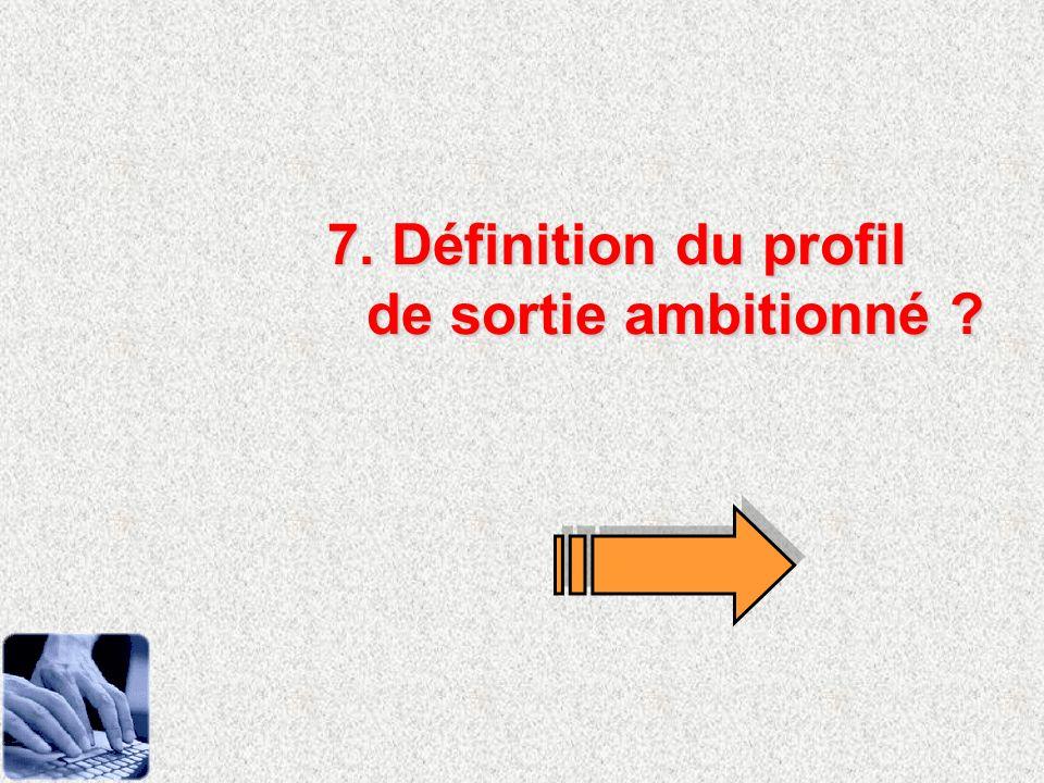 7. Définition du profil de sortie ambitionné