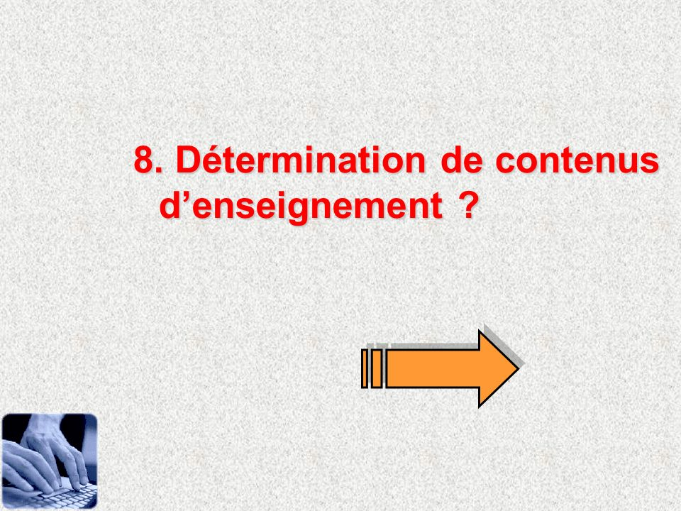 8. Détermination de contenus d'enseignement