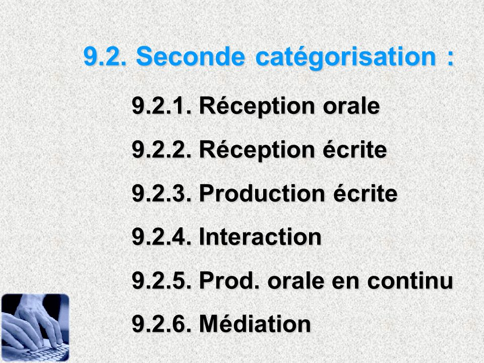 9.2. Seconde catégorisation : 9.2.1. Réception orale