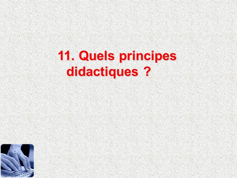 11. Quels principes didactiques