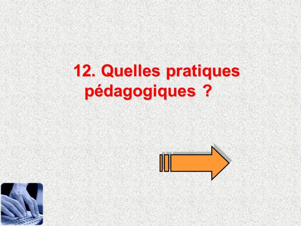 12. Quelles pratiques pédagogiques