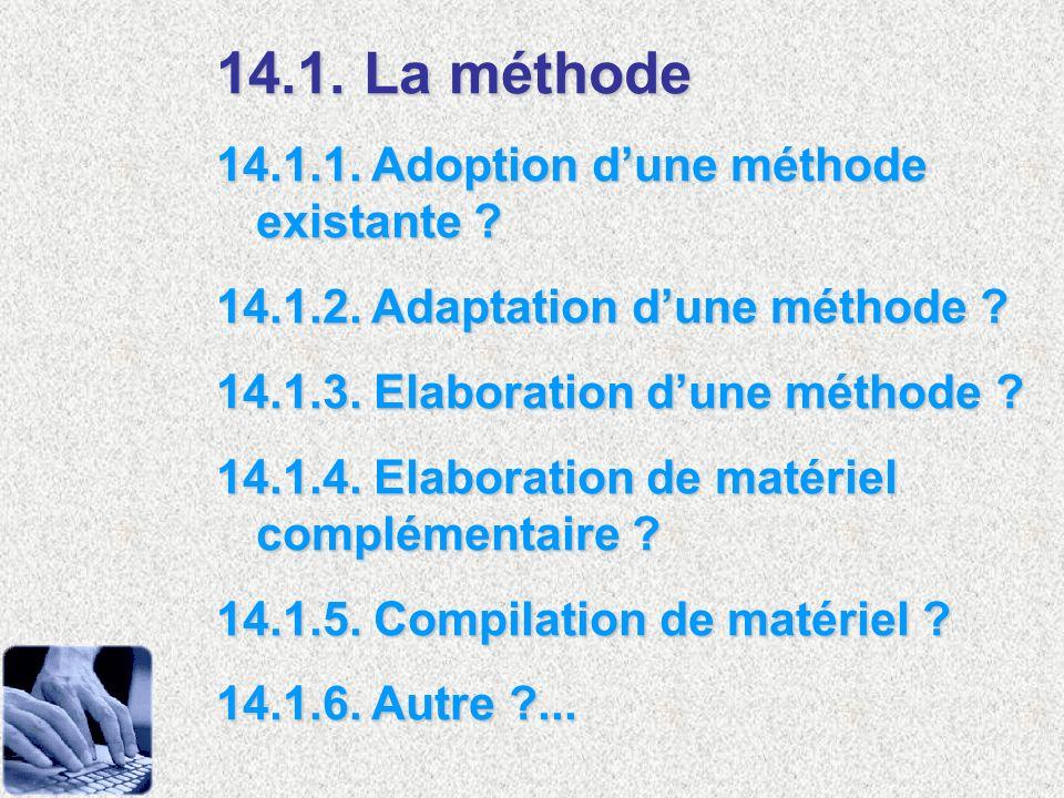 14.1. La méthode 14.1.1. Adoption d'une méthode existante