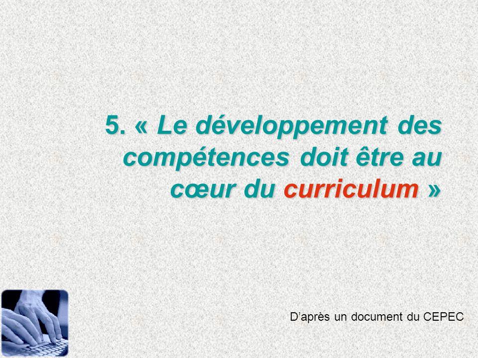 5. « Le développement des compétences doit être au cœur du curriculum »