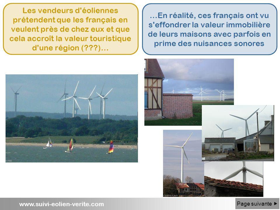 Les vendeurs d éoliennes prétendent que les français en veulent près de chez eux et que cela accroît la valeur touristique d une région ( )…