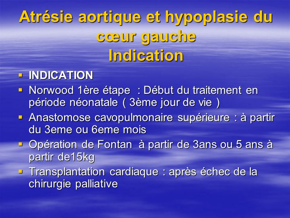 Atrésie aortique et hypoplasie du cœur gauche Indication