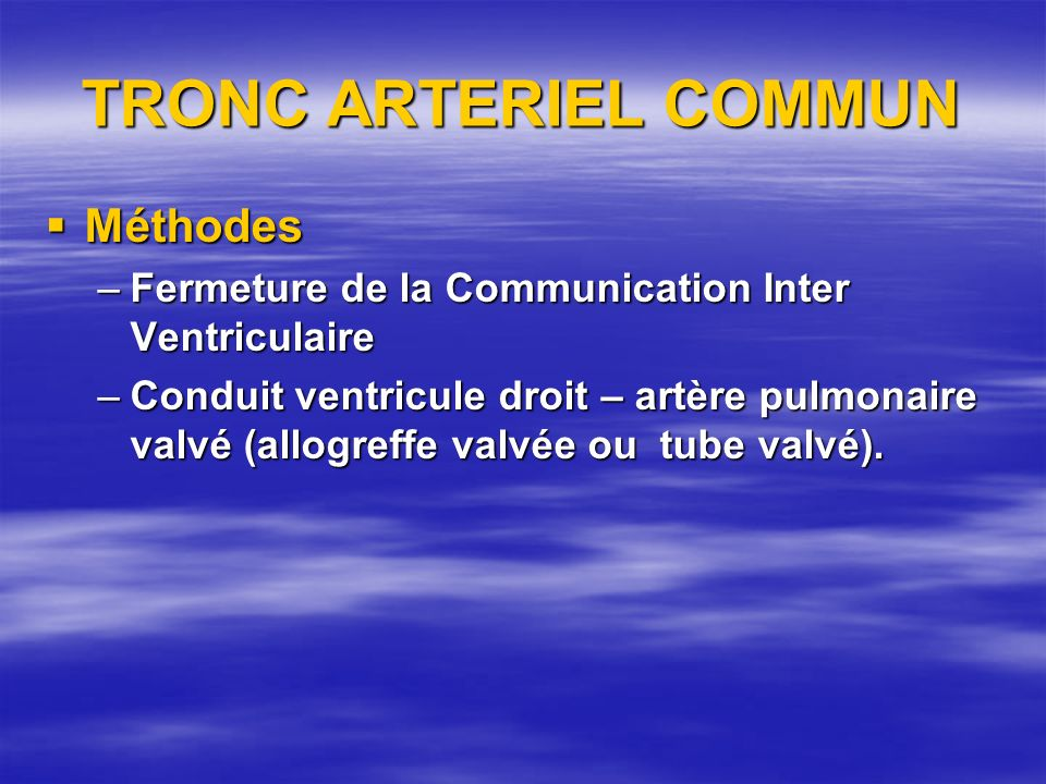 TRONC ARTERIEL COMMUN Méthodes