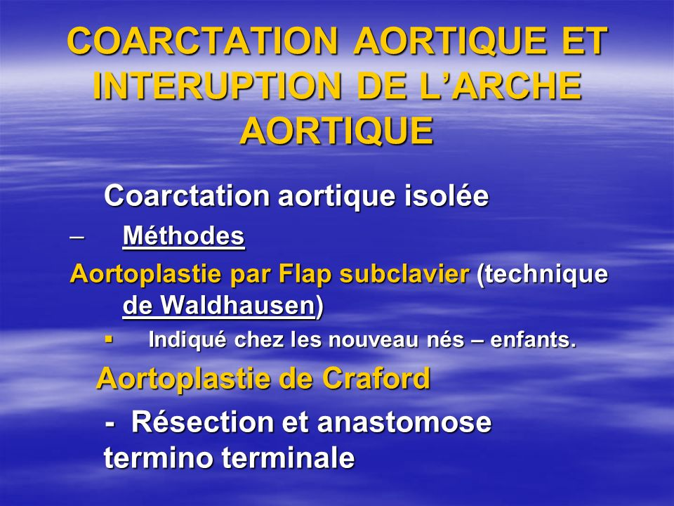 COARCTATION AORTIQUE ET INTERUPTION DE L'ARCHE AORTIQUE