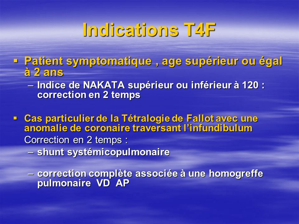 Indications T4F Patient symptomatique , age supérieur ou égal à 2 ans