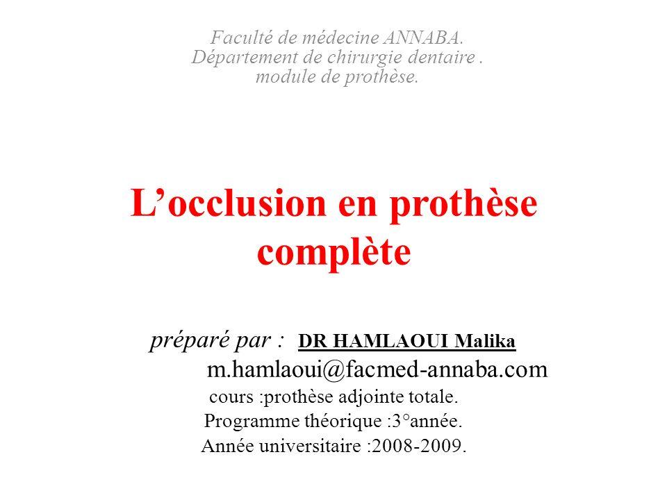 L'occlusion en prothèse complète préparé par : DR HAMLAOUI Malika m