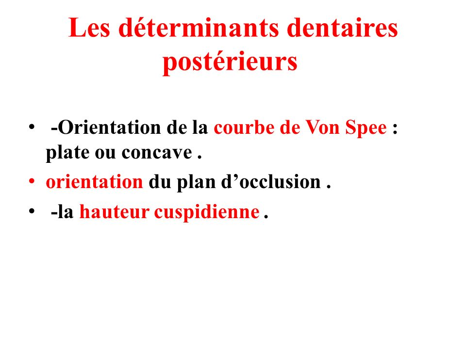 Les déterminants dentaires postérieurs