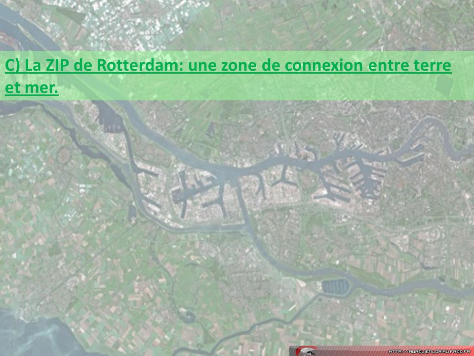 C) La ZIP de Rotterdam: une zone de connexion entre terre et mer.
