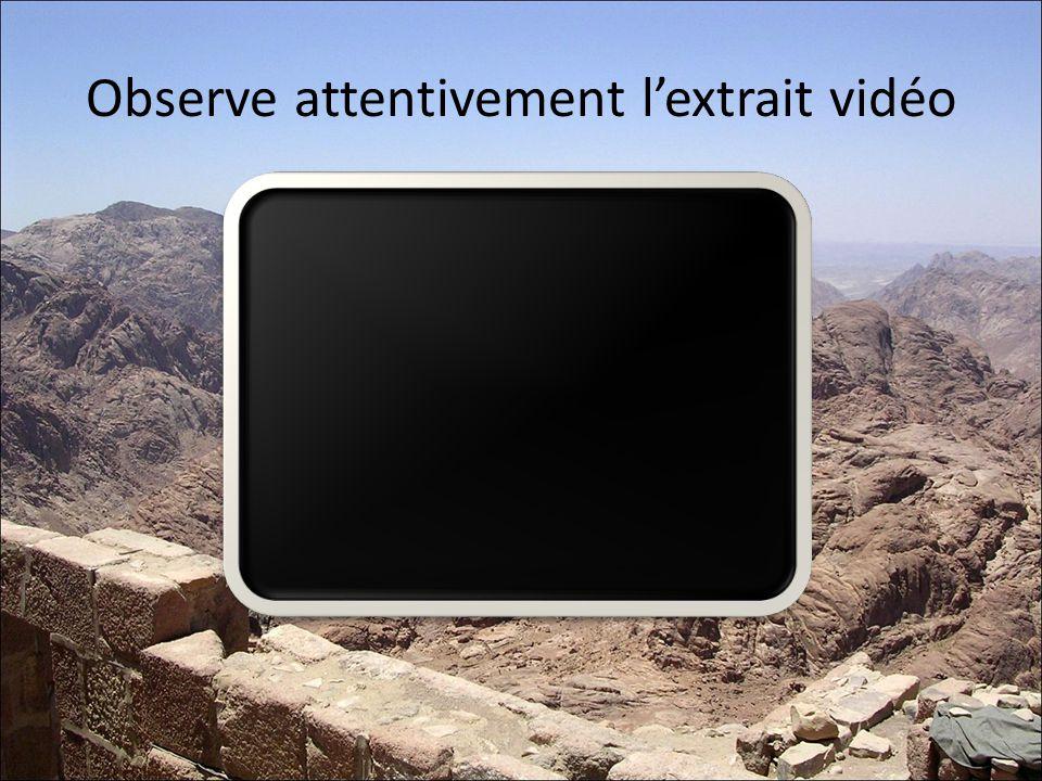 Observe attentivement l'extrait vidéo