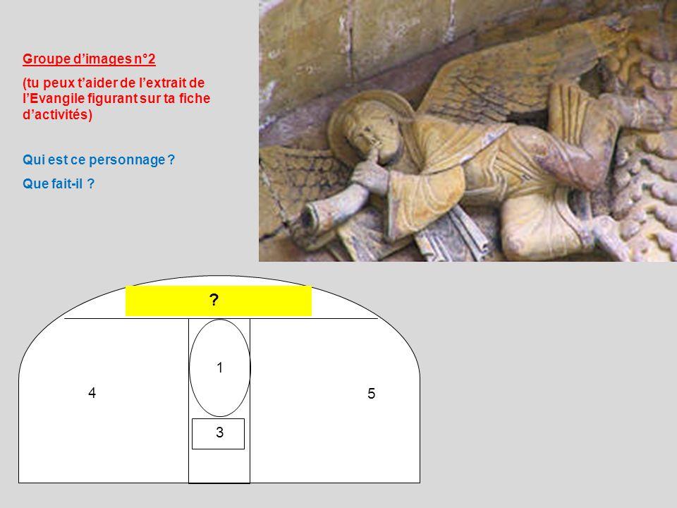 Groupe d'images n°2 (tu peux t'aider de l'extrait de l'Evangile figurant sur ta fiche d'activités) Qui est ce personnage