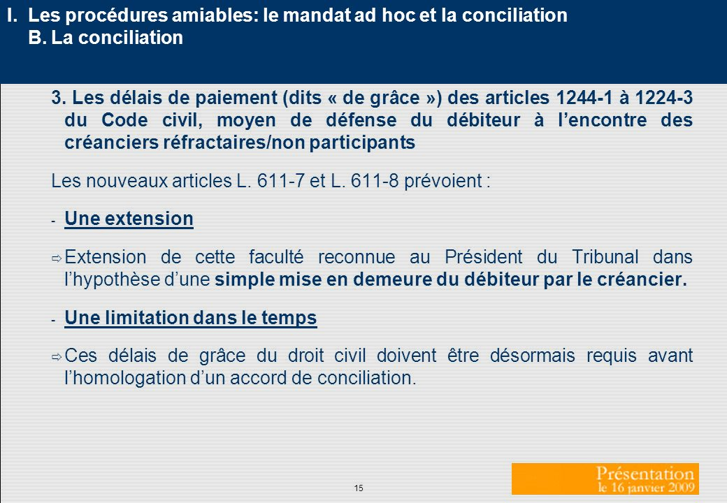 I. Les procédures amiables: le mandat ad hoc et la conciliation B