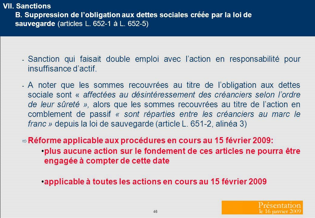 Réforme applicable aux procédures en cours au 15 février 2009: