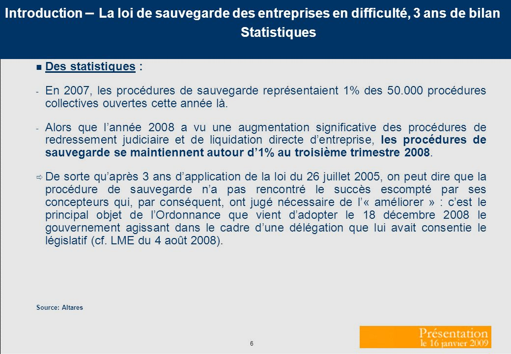 Introduction – La loi de sauvegarde des entreprises en difficulté, 3 ans de bilan Statistiques