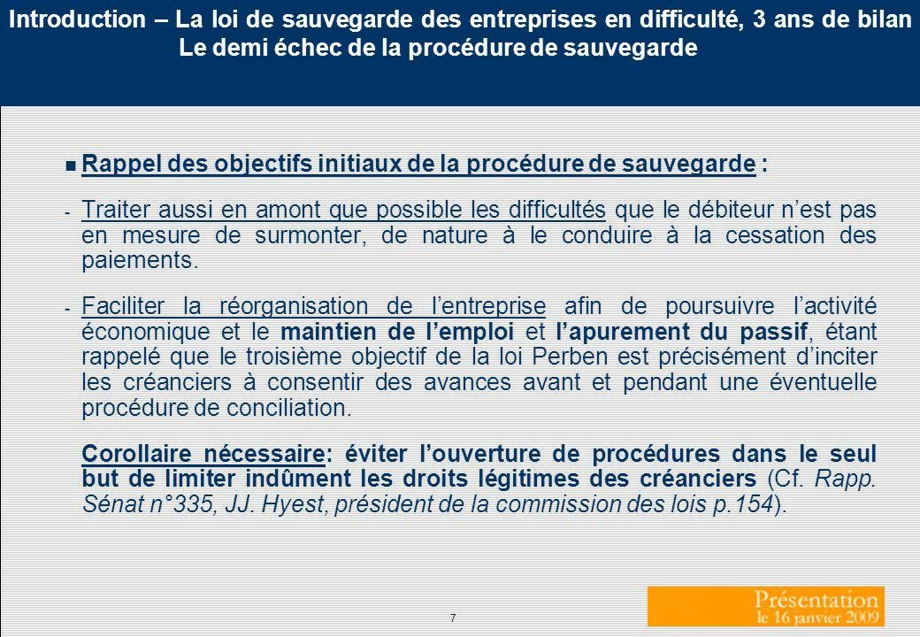 Introduction – La loi de sauvegarde des entreprises en difficulté, 3 ans de bilan Le demi échec de la procédure de sauvegarde