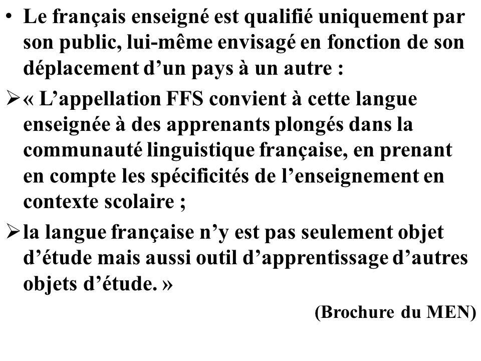 Le français enseigné est qualifié uniquement par son public, lui-même envisagé en fonction de son déplacement d'un pays à un autre :