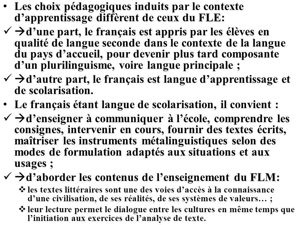 Le français étant langue de scolarisation, il convient :