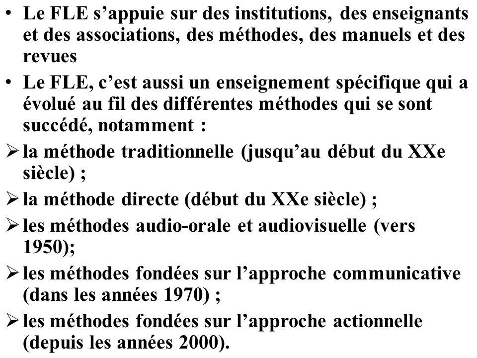Le FLE s'appuie sur des institutions, des enseignants et des associations, des méthodes, des manuels et des revues