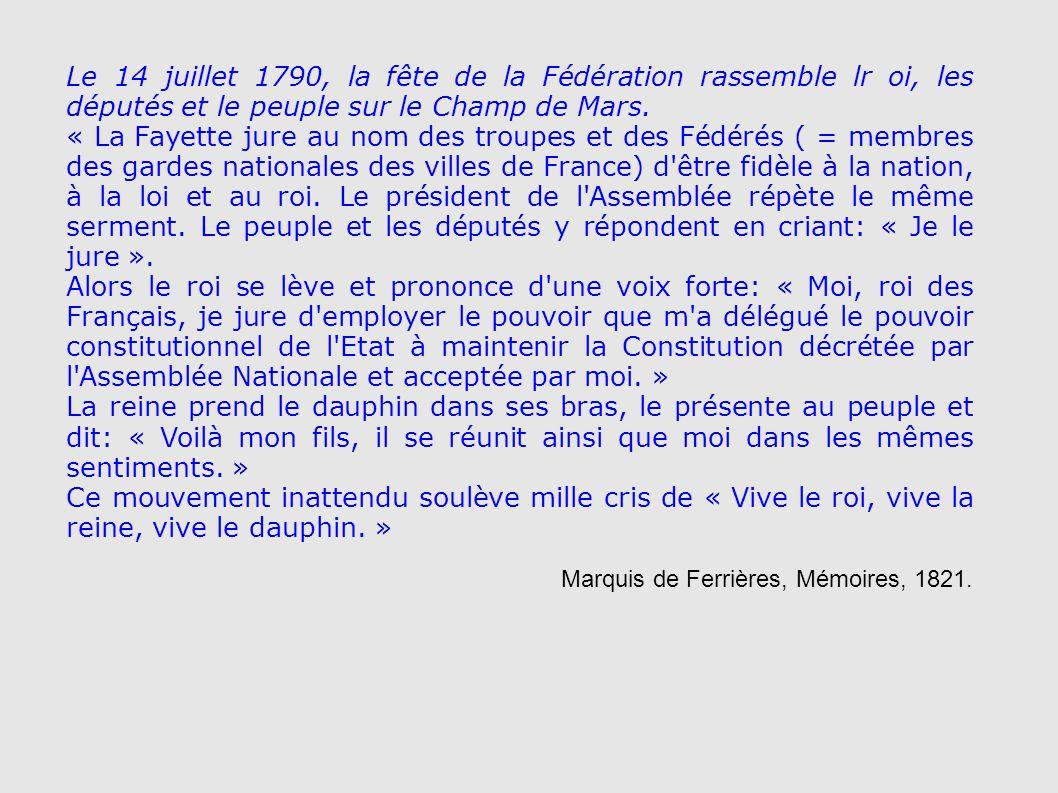 Le 14 juillet 1790, la fête de la Fédération rassemble lr oi, les députés et le peuple sur le Champ de Mars.