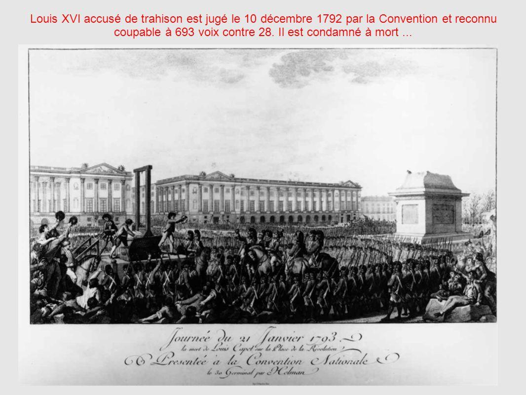 Louis XVI accusé de trahison est jugé le 10 décembre 1792 par la Convention et reconnu coupable à 693 voix contre 28.